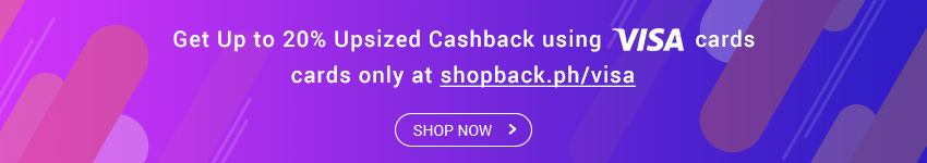 Get up to 51% Upsized Cashback with your Visa Card only at shopback.ph/visa