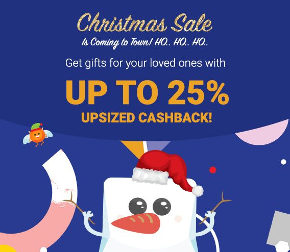 Christmas Sale is Coming to Town! Ho.. Ho.. Ho.. Get gifts for your loved ones with Up to 25% Upsized Cashback!